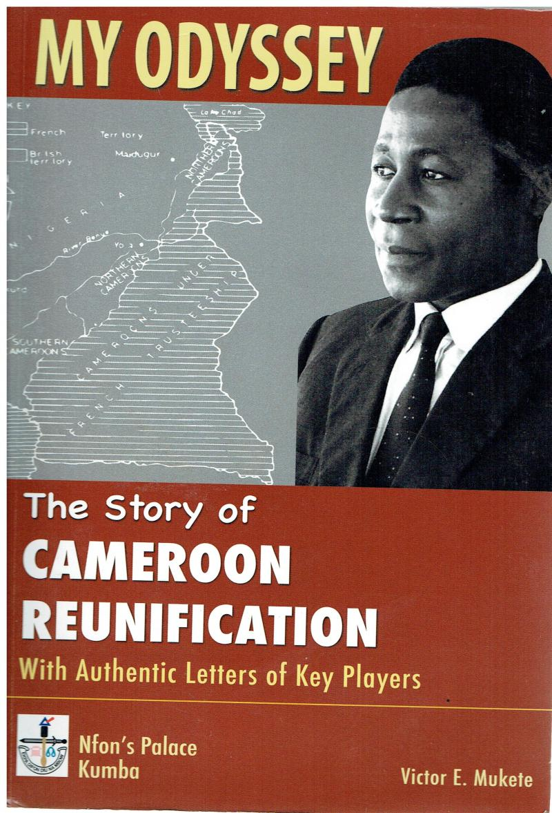 Father of Cameroon Re Unification - The Full Story